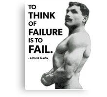 To Fail - Arthur Saxon Old School Bodybuilding Motivation Canvas Print