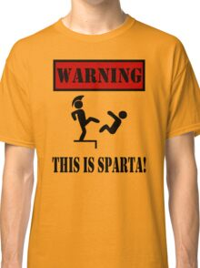 Warning This is Sparta Classic T-Shirt