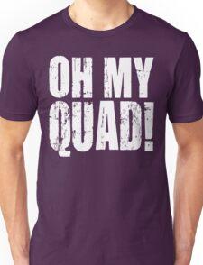 OH MY QUAD! Unisex T-Shirt
