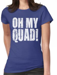 OH MY QUAD! Womens Fitted T-Shirt