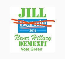 Jill, Never Hillary, Dem Exit, Vote Green Unisex T-Shirt