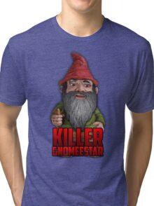 Killer Gnomeestar Tri-blend T-Shirt