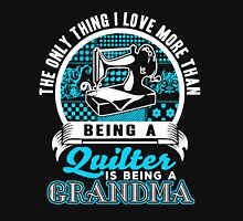 The Only Thing I love More Than Being A Quilter is being a Grandma Womens Fitted T-Shirt