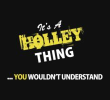 It's A HOLLEY thing, you wouldn't understand !! by satro