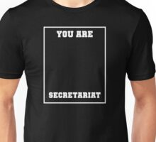 You Are Secretariat - Bojack Horseman Unisex T-Shirt