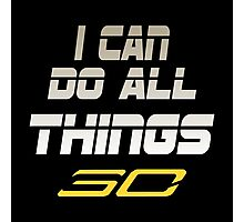 I Can Do All Things 30 (Slogan) Photographic Print