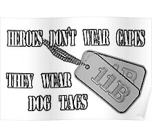Dog Tags - Heroes Don't Wear Capes... Poster