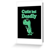 Cute but Deadly Greeting Card