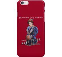 Pucker's Muff Brush Extraordinaire iPhone Case/Skin
