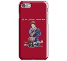 Pucker's Muff Brush Extraordinaire iPhone Case/Skin