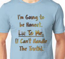 Humorous Honesty Lie Typography Unisex T-Shirt
