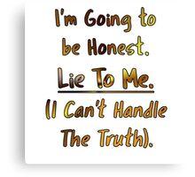 Humorous Honesty Lie Typography Canvas Print