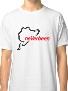 Never been. Classic T-Shirt