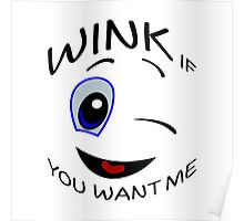 WINK IF YOU WANT ME Poster