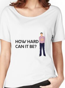 """""""How hard can it be?"""" original design Women's Relaxed Fit T-Shirt"""