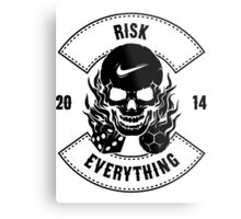 Risk Everything Metal Print