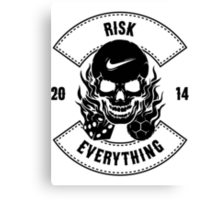 Risk Everything Canvas Print