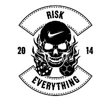 Risk Everything Photographic Print