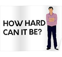 """""""How hard can it be?"""" original design Poster"""