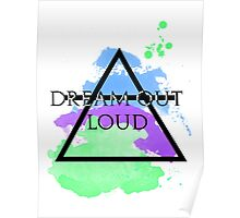 Dream Out Loud Watercolor Poster