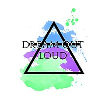 Dream Out Loud Watercolor Photographic Print