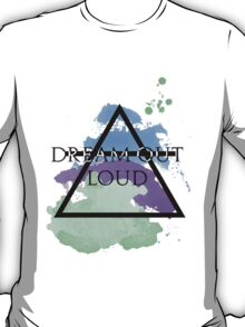 Dream Out Loud Watercolor T-Shirt