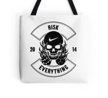 Risk Everything Tote Bag