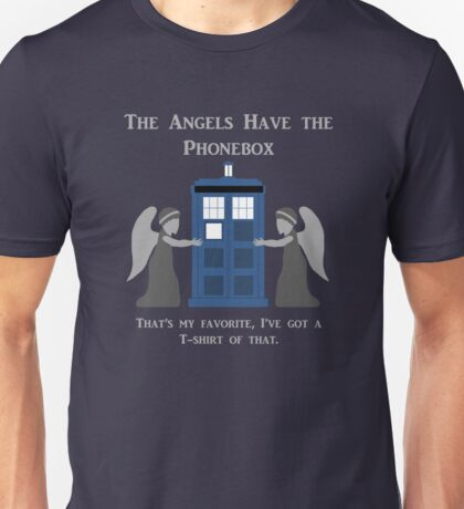 The Angels Have the Phonebox Unisex T-Shirt