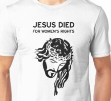 Jesus Died for Women's Rights - Black Unisex T-Shirt