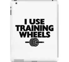I Use Training Wheels iPad Case/Skin