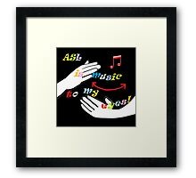 ASL is Music to My Eyes Framed Print