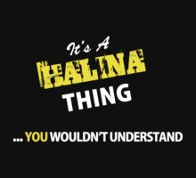 It's A HALINA thing, you wouldn't understand !! by satro
