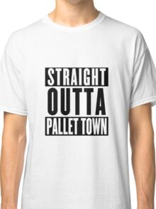 STRAIGHT OUTTA PALLET TOWN (A) Classic T-Shirt