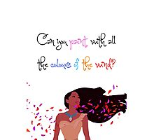 Disney's Pocahontas - Can You Paint with all the Colours of the Wind? Photographic Print