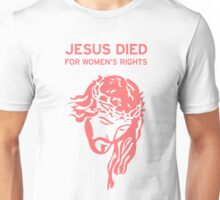 Jesus Died for Women's Rights - Pink Unisex T-Shirt