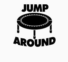 Jump Around Trampoline Unisex T-Shirt