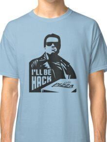 Terminator i'll be hack Classic T-Shirt