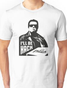 Terminator i'll be hack Unisex T-Shirt