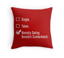 Single. Taken. Mentally Dating Benedict Cumberbatch. Throw Pillow