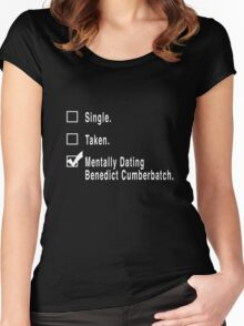Single. Taken. Mentally Dating Benedict Cumberbatch. Women's Fitted Scoop T-Shirt