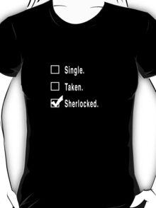 Single. Taken. Sherlocked. T-Shirt