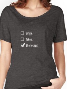 Single. Taken. Sherlocked. Women's Relaxed Fit T-Shirt