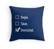 Single. Taken. Sherlocked. Throw Pillow