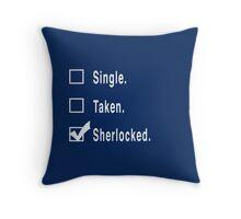Single. Taken. Sherlocked. Throw Pillow
