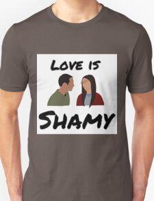 Love is Shamy Unisex T-Shirt