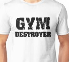 Gym Destroyer Unisex T-Shirt