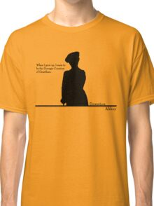 When I grow up, I want to be the Dowager Countess Classic T-Shirt