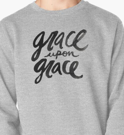 Grace upon Grace Pullover