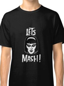 Goth Chic, Let's Mash Classic T-Shirt