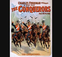 Performing Arts Posters Charles Frohman presents a new play The conquerors by Paul M Potter 2020 Unisex T-Shirt